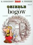 Egmont Rene Goscinny, Albert Uderzo Asteriks: Osiedle bogów. Tom 17