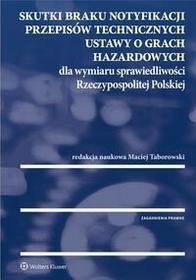 Skutki braku notyfikacji przepisów technicznych ustawy o grach hazardowych dla wymiaru sprawiedliwości - Taborowski Maciej