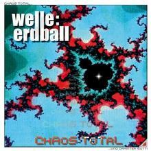Welle Erdball Chaos Total