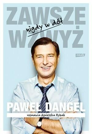 Znak Zawsze wzwyż nigdy w dół - Dangel Paweł, Rybak Agnieszka