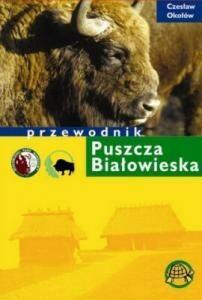TD Mapy Puszcza Białowieska Przewodnik - Czesław Okołów