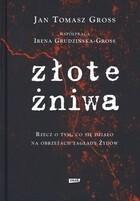 Złote żniwa Jan Tomasz Gross
