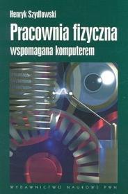 Szydłowski Henryk Pracownia fizyczna wspomagana komputerem / wysyłka w 24h