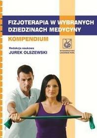 Wydawnictwo Lekarskie PZWL Fizjoterapia w wybranych dziedzinach medycyny Kompendium - Wydawnictwo Lekarskie PZWL