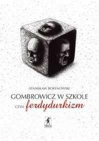 Stentor Stanisław Bortnowski Gombrowicz w szkole, czyli ferdydurkizm