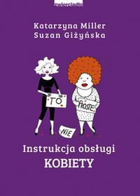 Suzan Giżyńska; Katarzyna Miller Instrukcja obsługi kobiety