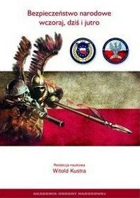 Kustra Witold Bezpieczeństwo narodowe wczoraj, dziś i jutro - mamy na stanie, wyślemy natychmiast