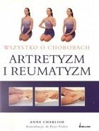 Anne Charlish Wszystko o chorobach Artretyzm i reumatyzm