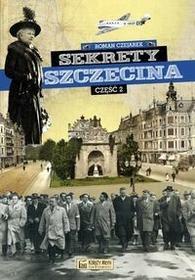 Sekrety Szczecina Część 2 - Roman Czejarek