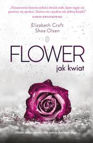 Wydawnictwo Literackie Flower. Jak Kwiat - ELIZABETH CRAFT