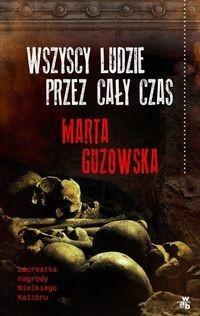 W.A.B. / GW Foksal Wszyscy ludzie przez cały czas - Marta Guzowska