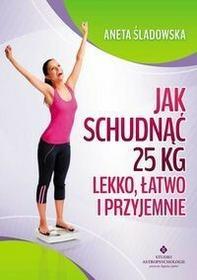 Vital Jak schudnąć 25 kg lekko, łatwo i przyjemnie - Aneta Śladowska