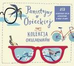 Pamiętajmy o Osieckiej Kolekcja Okularników Edycja świąteczna)