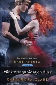 MAG Dary Anioła 5 Miasto zagubionych dusz - Cassandra Clare