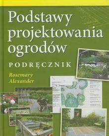 Podstawy projektowania ogrodów Podręcznik - Alexander Rosemary