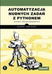 Helion Al Sweigart Automatyzacja nudnych zadań z Pythonem. Nauka programowania