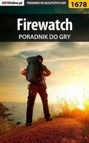 """Firewatch poradnik do gry Norbert \""""Norek"""" Jędrychowski PDF)"""