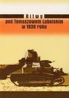 Bitwy pod Tomaszowem Lubelskim w 1939 roku Wojciech Lis