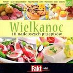 Ringier Axel Springer Polska Wielkanoc. 111 najlepszych przepisów. Fakt radzi 2/2011 LIT-10300