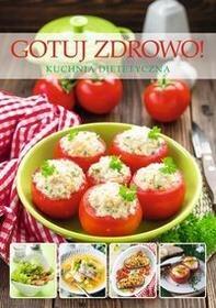 Arti Gotuj zdrowo! Kuchnia dietetyczna - Praca zbiorowa, Opracowanie zbiorowe