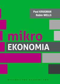 Wydawnictwo Naukowe PWN Mikroekonomia - Paul Krugman, Robin Wells