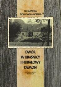 Dwór w Kraśnicy i hubalowy demon - Aleksandra Ziółkowska-Boehm