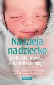Fronda Nadzieja na dziecko czyli cała prawda o naprotechnologii - Tomasz Terlikowski,  Hilgers Thomas