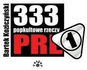 Vesper Bartek Koziczyński 333 Popkultowe rzeczy PRL