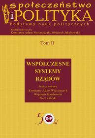 Społeczeństwo i polityka Podstawy nauk politycznych Tom 2 / wysyłka w 24h
