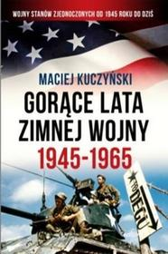 Maciej Kuczyński Gorące lata zimnej wojny
