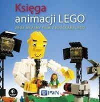 Księga animacji LEGO Zrób własny film z klockami Lego David Pagano David Pickett