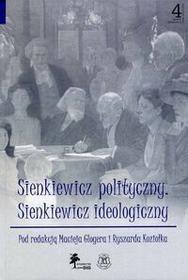 Sienkiewicz polityczny Sienkiewicz ideologiczny - Ryszard Koziołek