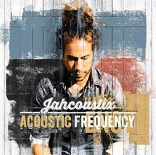 Jahcoustix Acoustic Frequency Digipack)