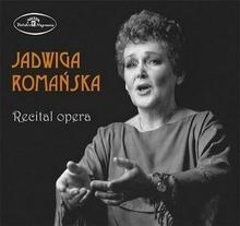 Jadwiga Romańska Recital Opera CD) Jadwiga Romańska