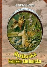 Bernardinum Myśliwska książka kucharska - Andrzej Grzyb