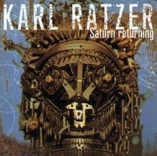 Karl Ratzer Saturn Returning