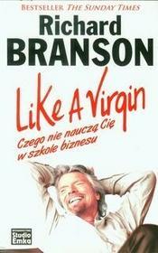 Studio Emka Like a Virgin Czego nie nauczą Cię w szkole biznesu - Richard Branson
