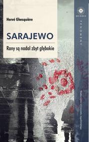 Wydawnictwo Uniwersytetu Jagiellońskiego Sarajewo Rany są nadal zbyt głębokie - Herve Ghesquiere