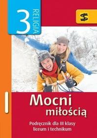 Wydawnictwo św. Stanisława BM - edukacja Religia Mocni miłością LO kl.3 podręcznik - Tadeusz Panuś, Renata Chrzanowska