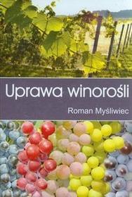 Powszechne Wydawnictwo Rolnicze i Leśne Uprawa winorośli - wydanie trzecie - Roman Myśliwiec