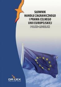 Polsko-angielski słownik handlu zagranicznego i prawa celnego Unii Europejskiej - Piotr Kapusta