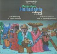 Grupa M-D-M Malarstwo Haitańskie w zbiorach polskich - Kawalec Aleksander, Kutiak Marian T.
