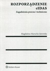 Wolters Kluwer Rozporządzenie elDAS - Magdalena Marucha Jaworska