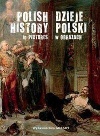 Arkady Piotr Marczak Dzieje Polski w obrazach
