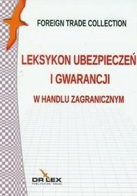 DR Lex Piotr Kapusta Leksykon ubezpieczeń i gwarancji w handlu zagranicznym
