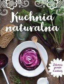 Olesiejuk Sp. z o.o. Kuchnia naturalna - Praca zbiorowa