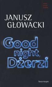 Świat Książki Janusz Głowacki Good Night, Dżerzi