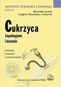 Wydawnictwo Lekarskie PZWL Cukrzyca. Zapobieganie i leczenie - Mirosław Jarosz