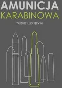 Napoleon V Amunicja karabinowa - Łukaszewski Tadeusz