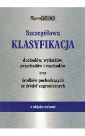 Sasin Wiesław Szczegółowa Klasyfikacja dochodów, wydatków, przychodów i rozchodów oraz środków pochodzących ze źródeł zagranicznych - mamy na stanie, wyślemy...